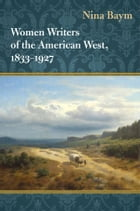 Women Writers of the American West, 1833-1927 by Nina Baym