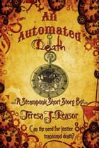 An Automated Death (STEAMPUNK) by Teresa J. Reasor