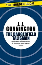 The Dangerfield Talisman by J. J. Connington