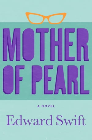 Mother of Pearl A Novel