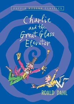 Book Charlie and the Great Glass Elevator by Roald Dahl