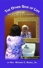 The Other Side of Life: Over 60? God Still Has a Plan for You by Warren C Biebel