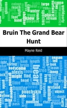 Bruin: The Grand Bear Hunt by Mayne Reid