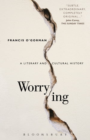 Worrying A Literary and Cultural History