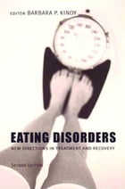Eating Disorders: New Directions in Treatment and Recovery by Barbara P. Kinoy