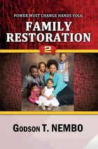 Family Restoration 2 by Godson T. Nembo