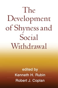 The Development of Shyness and Social Withdrawal