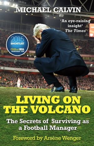 Living on the Volcano The Secrets of Surviving as a Football Manager