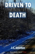 Driven to Death by J.C. Lenehan