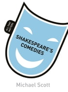 Shakespeare's Comedies: All That Matters by Mike Scott
