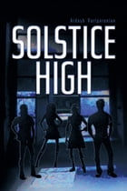 Solstice High by Ardash Vartparonian