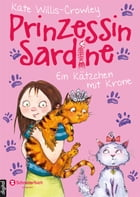 Prinzessin Sardine, Band 02: Ein Kätzchen mit Krone by Kate Willis-Crowley