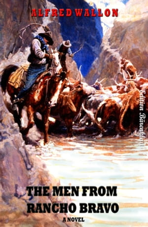 The Men from Rancho Bravo by Alfred Wallon