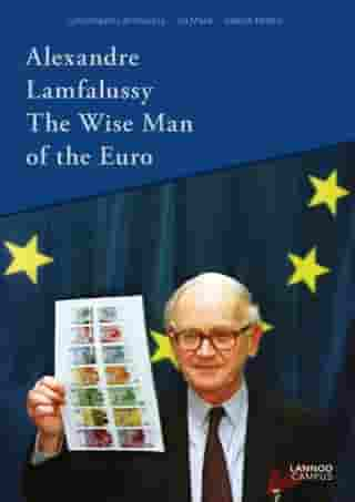 Alexandre Lamfalussy: the wise man of the Euro