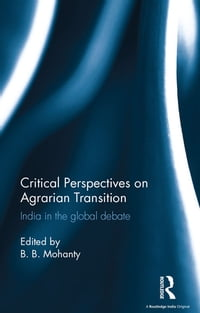 Critical Perspectives on Agrarian Transition: India in the global debate