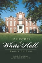A History of White Hall: House of Clay by Lashé D. Mullins