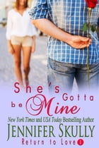 She's Gotta Be Mine: Cottonmouth Book 1 by Jennifer Skully