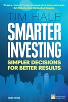 Smarter Investing 3rd edn: Simpler Decisions for Better Results by Tim Hale