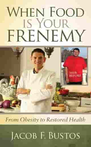 When Food is Your Frenemy: From Obesity to Restored Health