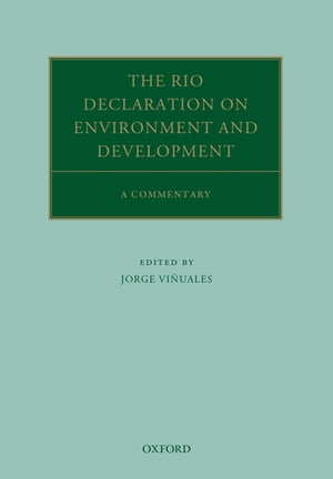 The Rio Declaration on Environment and Development A Commentary