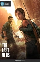 The Last of Us - Strategy Guide by GamerGuides.com