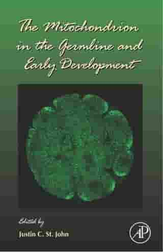 The Mitochondrion in the Germline and Early Development by Gerald P. Schatten
