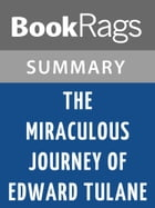 The Miraculous Journey of Edward Tulane by Kate DiCamillo l Summary & Study Guide by BookRags