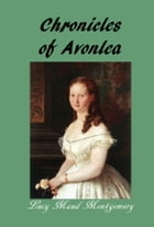 Chronicle of Avonlea by Lucy Maud Montgomery