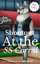 Shootout at the Silver Shadows Corral by Wolfen Saunderson