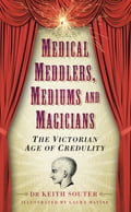 Medical Meddlers, Mediums and Magicians 25848862-5ce1-4024-8331-3b103b479604