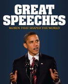 Great Speeches: Words that Shaped the World by John Boyes