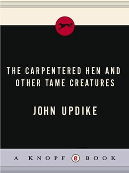 Book The Carpentered Hen by John Updike