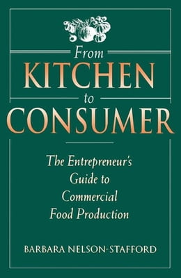 Book From Kitchen to Consumer: The Entrepreneur's Guide to Commercial Food Preparation by Unknown, Author
