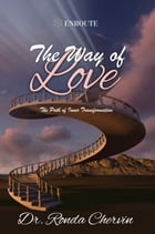 The Way of Love: The Path of Inner Transformation by Ronda Chervin