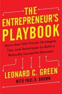 The Entrepreneur's Playbook: More than 100 Proven Strategies, Tips, and Techniques to Build a…