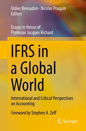 IFRS in a Global World: International and Critical Perspectives on Accounting by Didier Bensadon