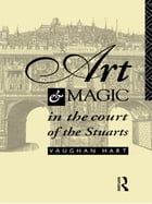 Art and Magic in the Court of the Stuarts