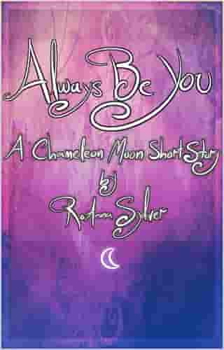 Always Be You: Life Within Parole (Chameleon Moon Short Stories)