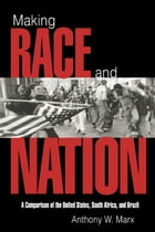 Making Race and Nation: A Comparison of South Africa, the United States, and Brazil