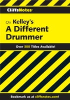 CliffsNotes on Kelley's A Different Drummer by Nathan Garner