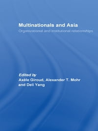 Multinationals and Asia: Organizational and Institutional Relationships