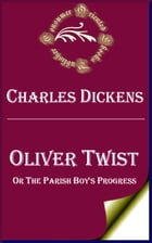 Oliver Twist (Annotated) by Charles Dickens