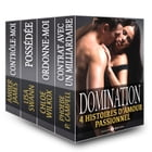 Domination, 4 histoires d'amour passionnel by Phoebe  P. Campbell