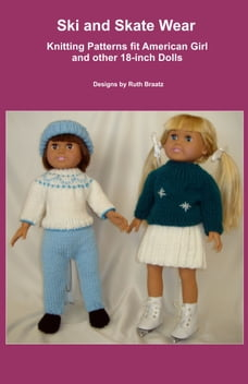 Ski and Skate Wear, Knitting Patterns fit American Girl and other 18-Inch Dolls