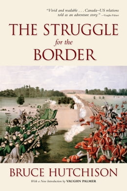Book The Struggle for the Border by Bruce Hutchison