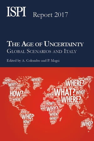 The Age of Uncertainty: Global Scenarios and Italy