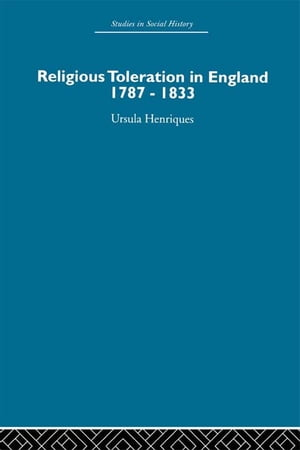 Religious Toleration in England 1787-1833
