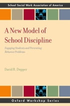 A New Model of School Discipline: Engaging Students and Preventing Behavior Problems