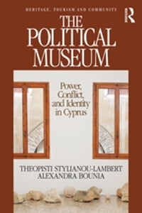 The Political Museum: Power, Conflict, and Identity in Cyprus