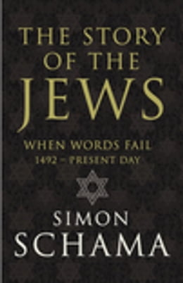 Book The Story of the Jews: Volume 2 by Simon Schama